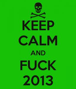 keep-calm-and-fuck-2013