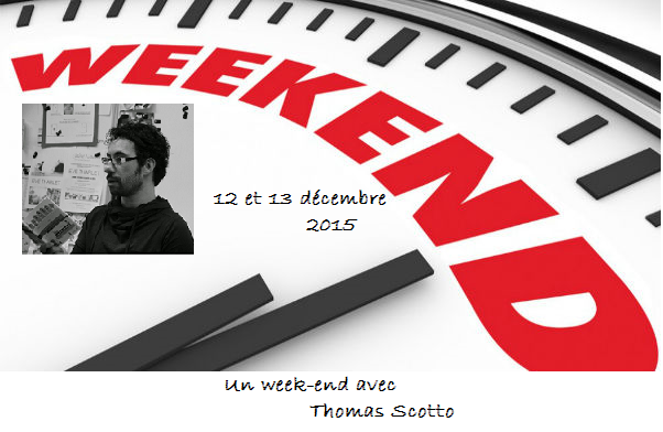Un week-end avec Thomas Scotto